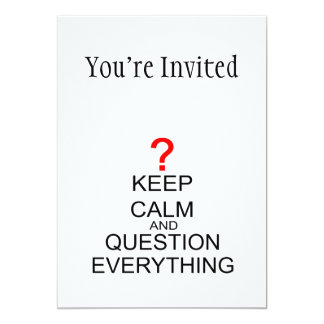 Keep Calm And Question Everything Card