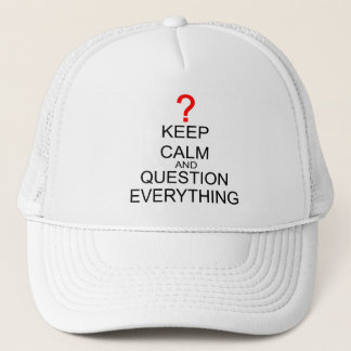 Keep Calm And Question Everything Trucker Hat