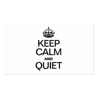 KEEP CALM AND QUIET BUSINESS CARD