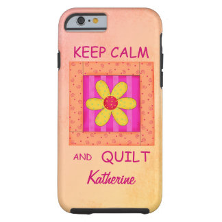 Keep Calm and Quilt Block Personalized Your Name Tough iPhone 6 Case