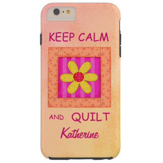 Keep Calm and Quilt Block Personalized Your Name Tough iPhone 6 Plus Case