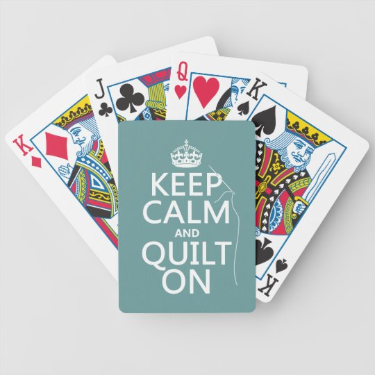 Keep Calm and Quilt On - available in all colors Bicycle Playing Cards