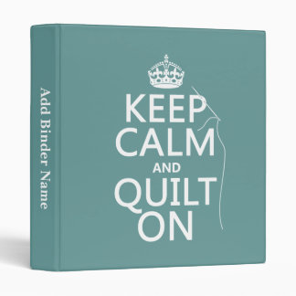 Keep Calm and Quilt On - available in all colors Binder