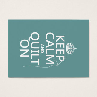 Keep Calm and Quilt On - available in all colors Business Card