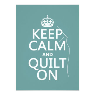 """Keep Calm and Quilt On - available in all colors 5.5"""" X 7.5"""" Invitation Card"""