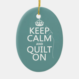 Keep Calm and Quilt On - available in all colors Ornaments