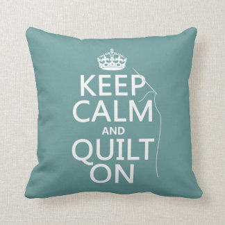 Keep Calm and Quilt On - available in all colors Throw Pillow