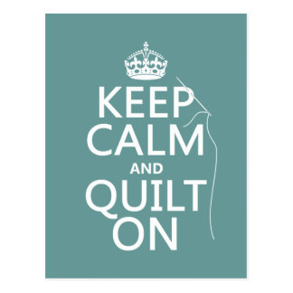 Keep Calm and Quilt On - available in all colors Post Cards