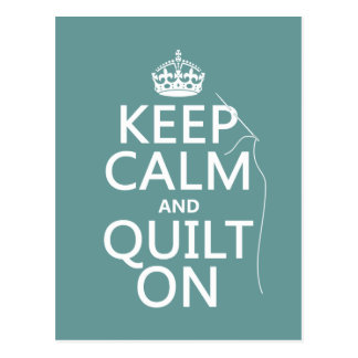 Keep Calm and Quilt On - available in all colors Postcards