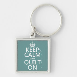 Keep Calm and Quilt On - available in all colors Silver-Colored Square Keychain