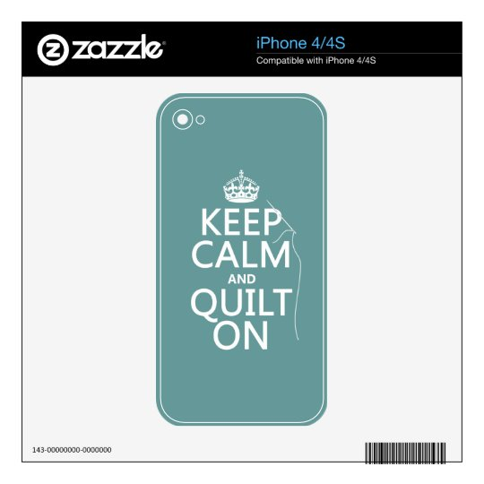 Keep Calm and Quilt On - available in all colors Skins For iPhone 4