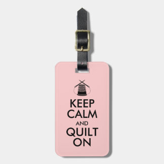 Keep Calm and Quilt On Luggage Tag Thimble Needles