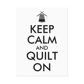 Keep Calm and Quilt On Sewing Thimble Needles Canvas Prints