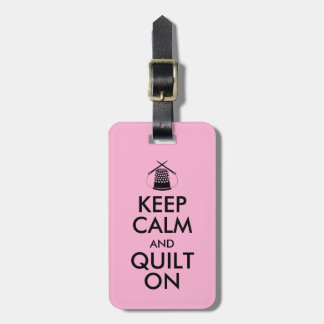 Keep Calm and Quilt On Sewing Thimble Needles Luggage Tag