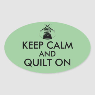 Keep Calm and Quilt On Sewing Thimble Needles Oval Sticker