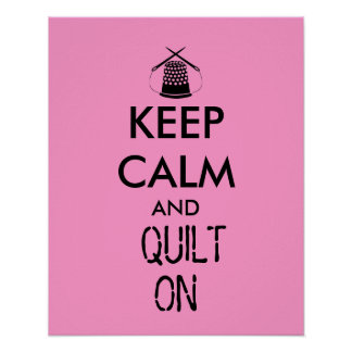 Keep Calm and Quilt On Sewing Thimble Needles Poster
