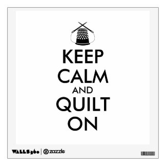 Keep Calm and Quilt On Sewing Thimble Needles Wall Stickers