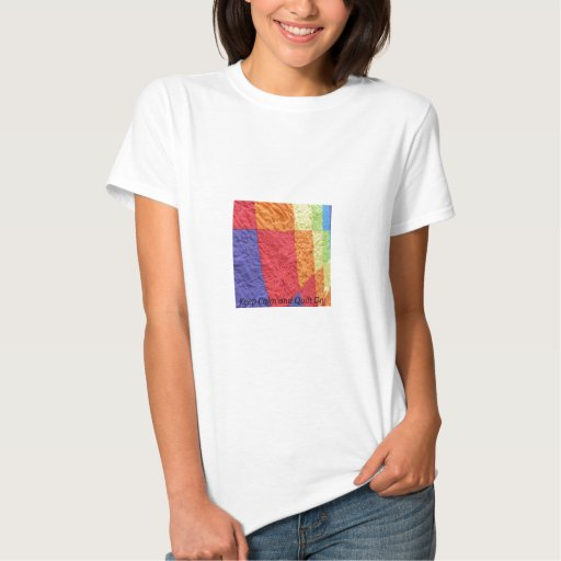 Keep Calm and Quilt On T Shirts