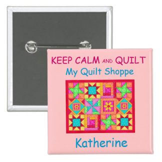 Keep Calm and Quilt Patchwork Quilt Name Badge Buttons