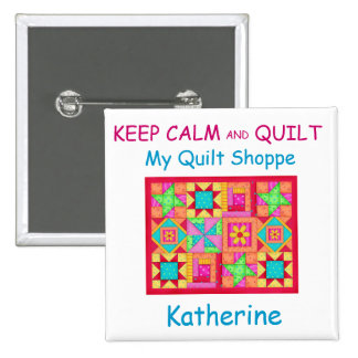 Keep Calm and Quilt Patchwork Quilt Name Badge Pinback Button