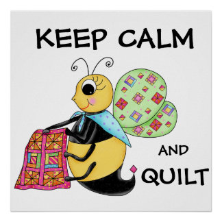 Keep Calm and Quilt Whimsy Honey Bee Art Poster