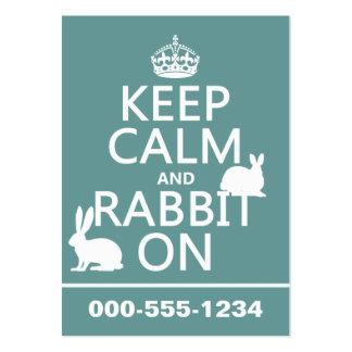 Keep Calm and Rabbit On - all colors Business Card