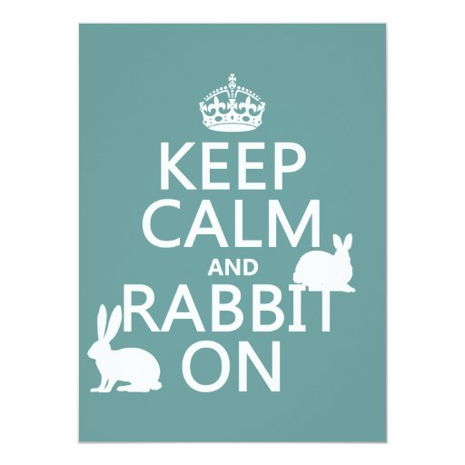 "Keep Calm and Rabbit On - all colors 5.5"" X 7.5"" Invitation Card"