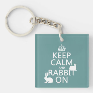 Keep Calm and Rabbit On - all colors Keychain