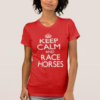 Keep Calm and Race Horses (Carry On) T-Shirt