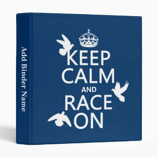 Keep Calm and Race On (Pigeons) (all colors) Binder
