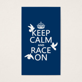 Keep Calm and Race On (Pigeons) (all colors) Business Card
