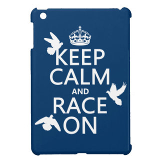Keep Calm and Race On (Pigeons) (all colors) iPad Mini Cases