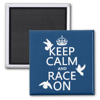 Keep Calm and Race On (Pigeons) (all colors) 2 Inch Square Magnet