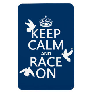 Keep Calm and Race On (Pigeons) (all colors) Magnet