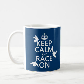 Keep Calm and Race On Pigeons all colors Mugs