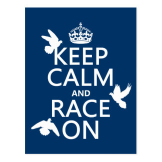 Keep Calm and Race On (Pigeons) (all colors) Postcard