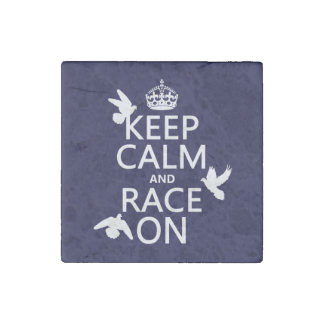 Keep Calm and Race On (Pigeons) (all colors) Stone Magnet