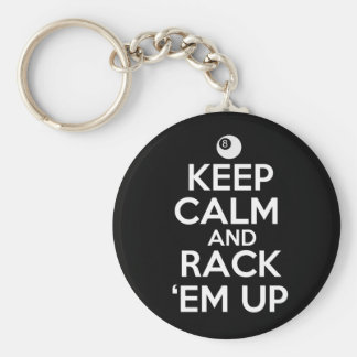 Keep Calm and Rack 'em Up! Key Chain