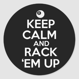 Keep Calm and Rack 'em Up! Round Sticker