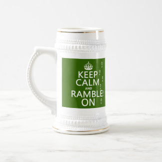 Keep Calm and Ramble On (any background color) 18 Oz Beer Stein