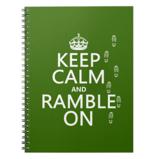 Keep Calm and Ramble On any background color Notebooks