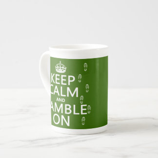 Keep Calm and Ramble On (any background color) Tea Cup