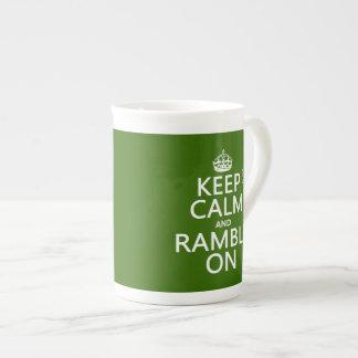 Keep Calm and Ramble On Tea Cup