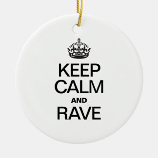 KEEP CALM AND RAVE Double-Sided CERAMIC ROUND CHRISTMAS ORNAMENT