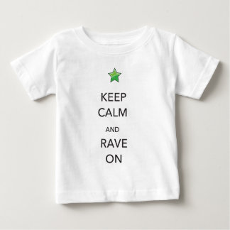 Keep Calm and Rave On Baby T-Shirt