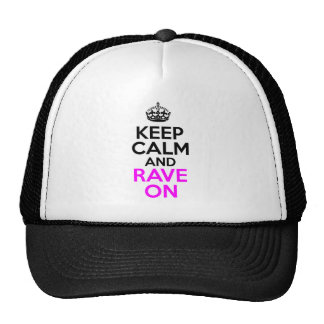 Keep Calm And Rave On Design Trucker Hat