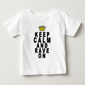 keep calm and rave on t-shirts.png baby T-Shirt