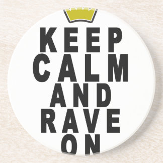 keep calm and rave on t-shirts.png drink coaster
