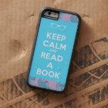 Keep Calm and Read a Book Tough Xtreme iPhone 6 Case
