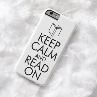 KEEP CALM AND READ ON BARELY THERE iPhone 6 CASE
